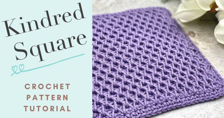 Kindred Square Crochet Pattern Tutorial