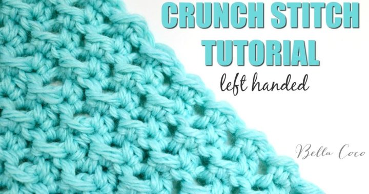 LEFT HANDED CROCHET: CRUNCH STITCH | Bella Coco Crochet