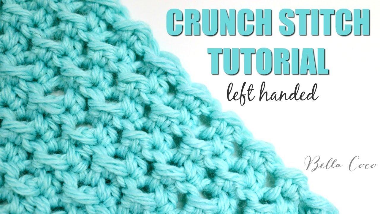 LEFT HANDED CROCHET: CRUNCH STITCH   Bella Coco Crochet