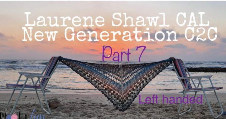 Laurene Shawl CAL Left handed part 7 (Crochet Along)