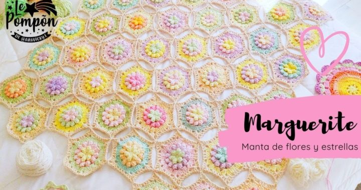 MANTA MARGUERITE PARTE 1 - Manta súper fácil en crochet - hexágonos join as you go