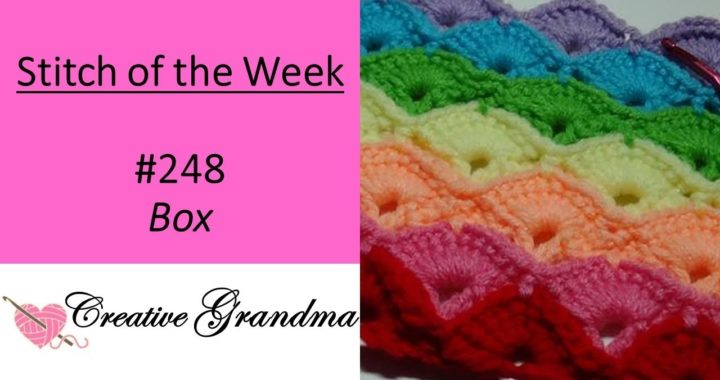 Stitch of the Week # 248 The Crochet Box Stitch - Crochet Tutorial