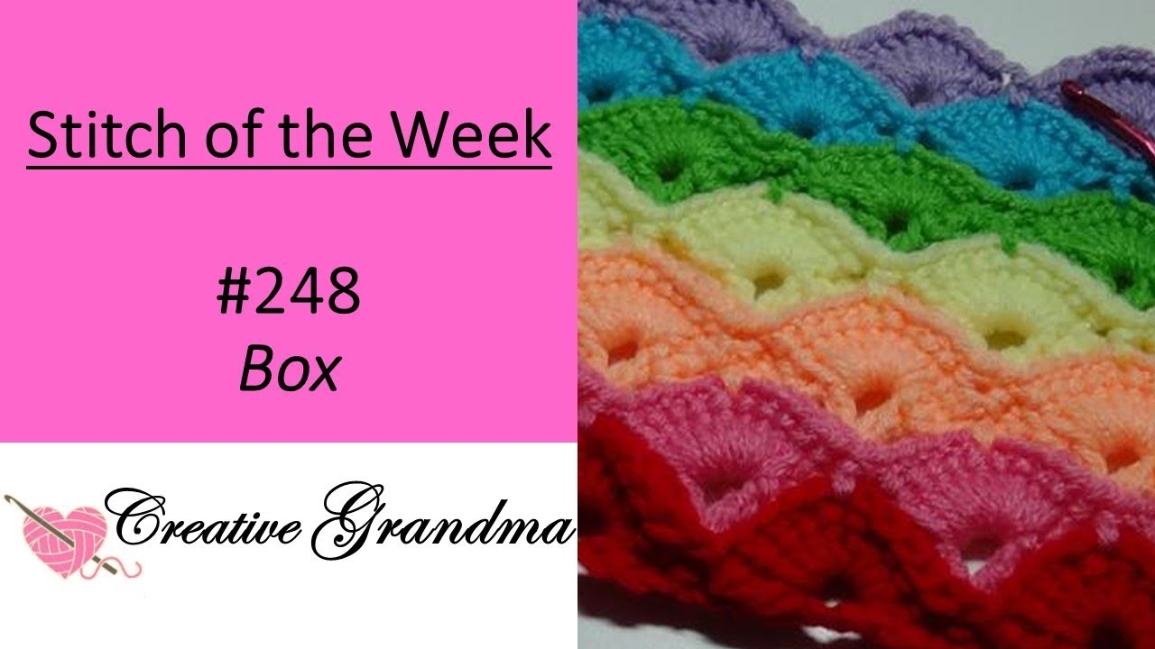Stitch of the Week # 248 The Crochet Box Stitch - Crochet Tutorial