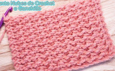 Tutorial Cómo Tejer el Punto Nubes de Crochet - Ganchillo Paso a Paso