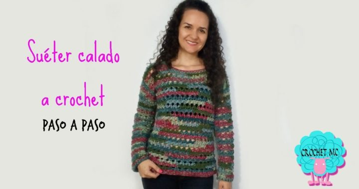 Tutorial suéter calado a crochet - punto hojas puff