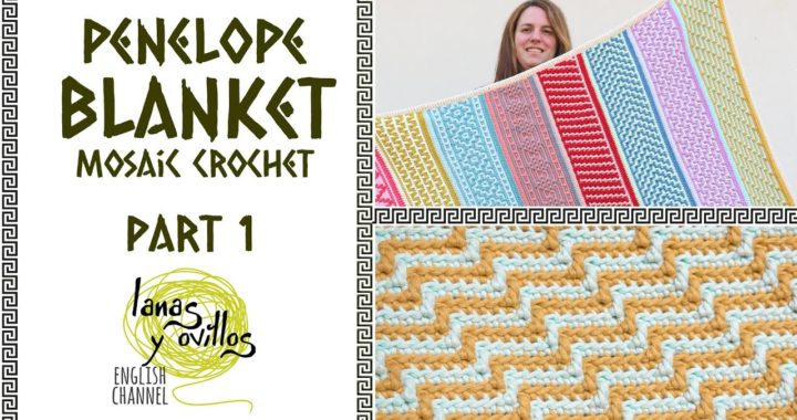 🌈 CAL PENELOPE BLANKET 🌈 | Mosaic Crochet | PART 1 | Lanas y Ovillos in English