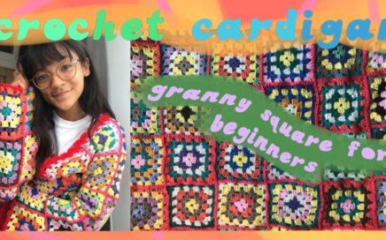 CROCHET FOR BEGINNERS | BASICS: How to crochet a granny square | Easy Crochet Cardigan Tutorial