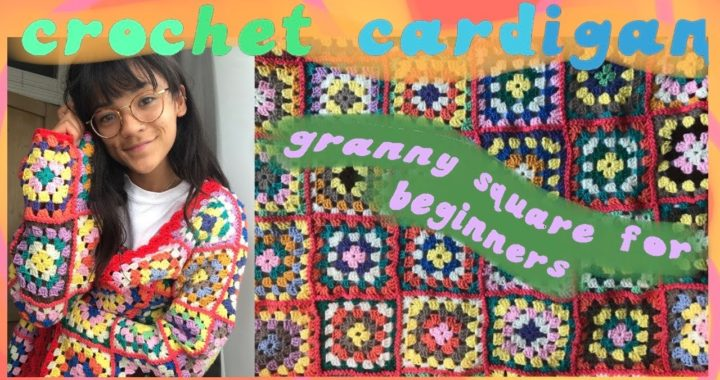 CROCHET FOR BEGINNERS | BASICS: How to crochet a granny square | Easy Crochet Cardigan Tutorial