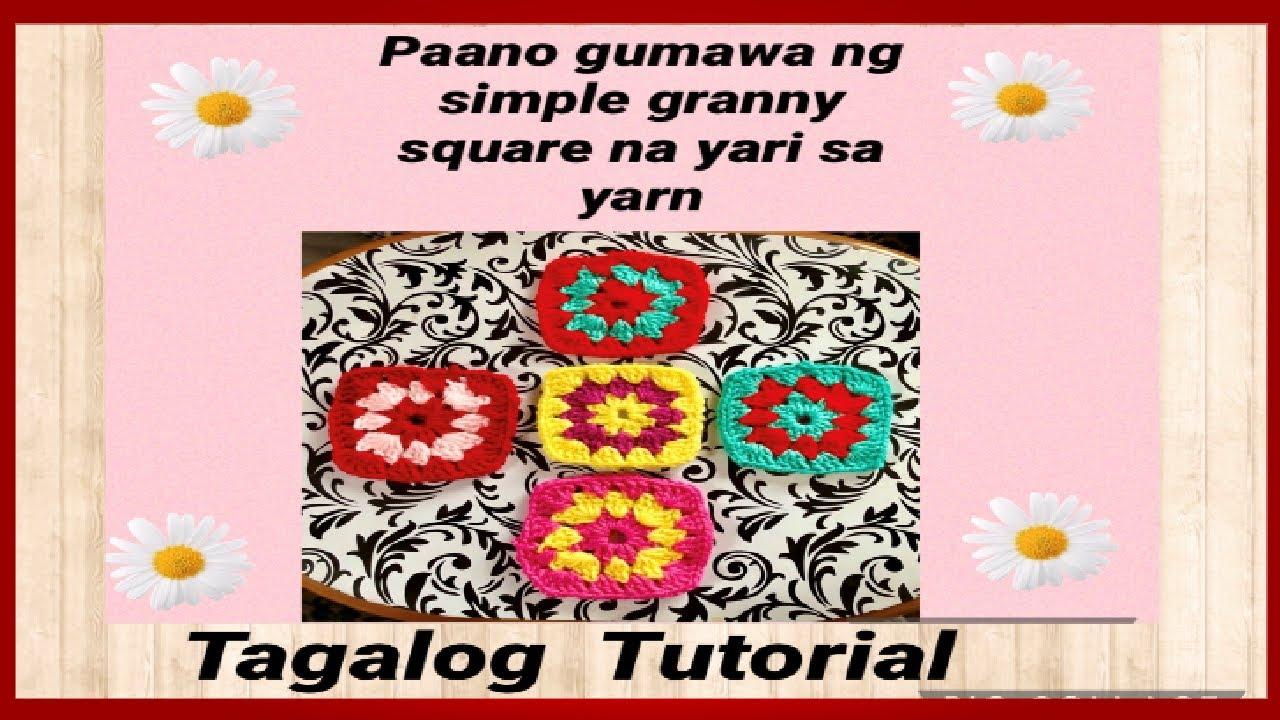 Crochet Granny Square Tagalog Tutorial  /  Crochet Tutorial  Part 2