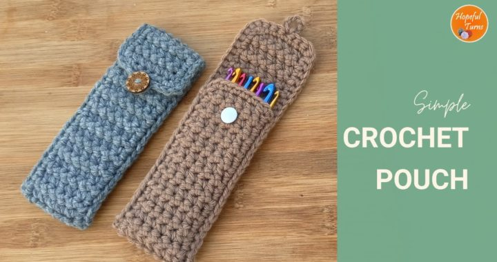 Crochet Pouch Bag | How to Crochet an Easy Crochet Hook Case / Pencil Case / Mobile Cell Phone Cover