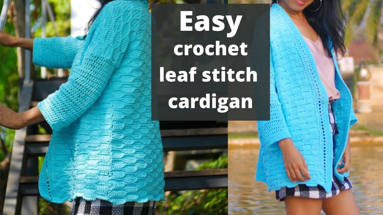 Crochet leaf stitch cardigan free  pattern Easy!