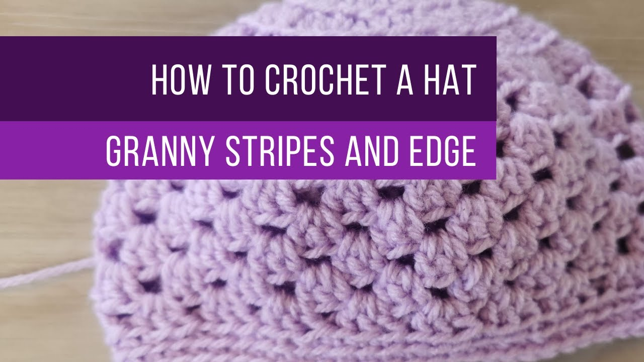 How to Crochet a Hat: GRANNY STRIPES in the round & How to finish   Simple Beanie