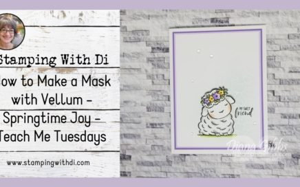 How to Make a Mask with Vellum - Teach Me Tuesdays Episode #73 | Stampin' Up!