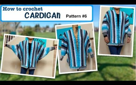 How to crochet Cardigan (pattern #6)