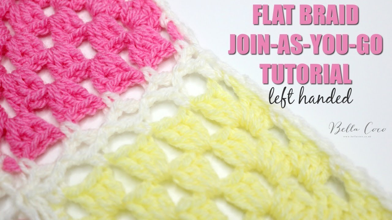 LEFT HANDED CROCHET: Flat Braid Join-As-You-Go Tutorial   Bella COCO