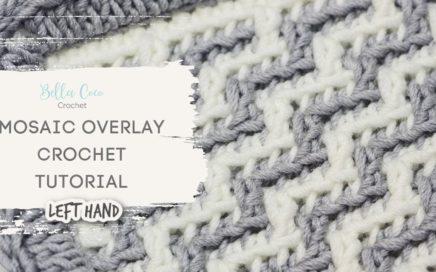 LEFT HANDED CROCHET: MOSAIC CROCHET | OVERLAY MOSAIC CROCHET FOR BEGINNERS | Bella Coco Crochet