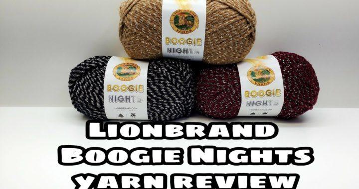 Lion brand Yarn | Boogie Nights Yarn Reviews Crochet | Bag O Day Crochet