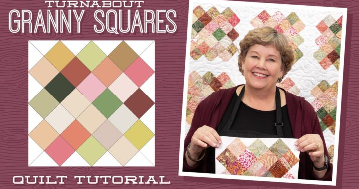 Make a Turnabout Granny Squares Quilt with Jenny Doan of Missouri Star (Video Tutorial)