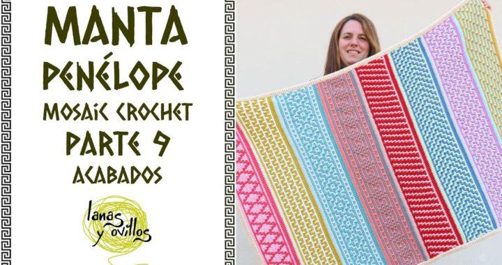🌈 RETO MANTA PENÉLOPE 🌈   Mosaic Crochet   ACABADOS - PARTE 9   Ganchillo-Crochet   Lanas y Ovillos