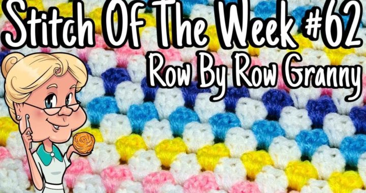 Stitch of the Week #62 Row by Row Granny - Crochet Tutorial