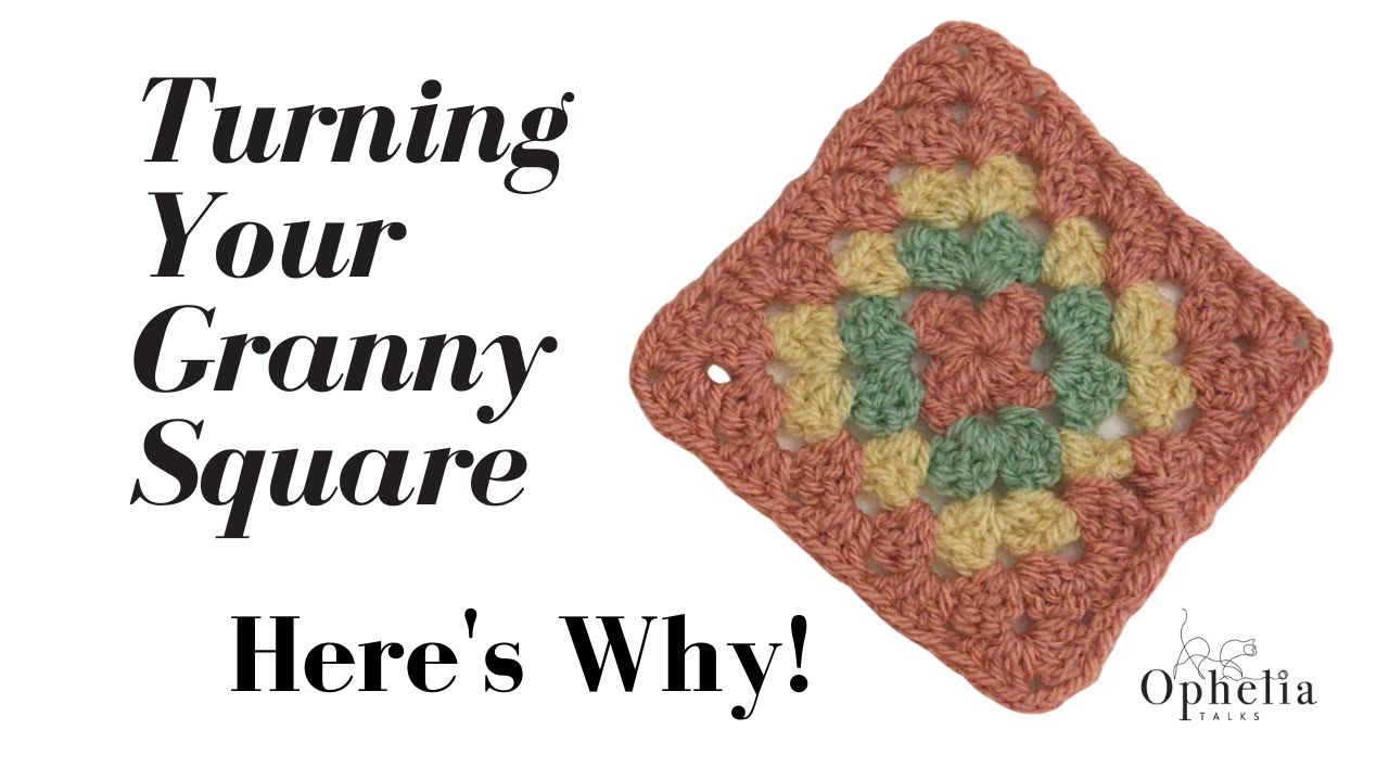 TURNING YOUR GRANNY SQUARE TO CREATE THE PERFECT SQUARE // Ophelia Talks Crochet