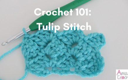 Tulip Stitch (Crochet 101 Series) | Easy Crochet Tutorial