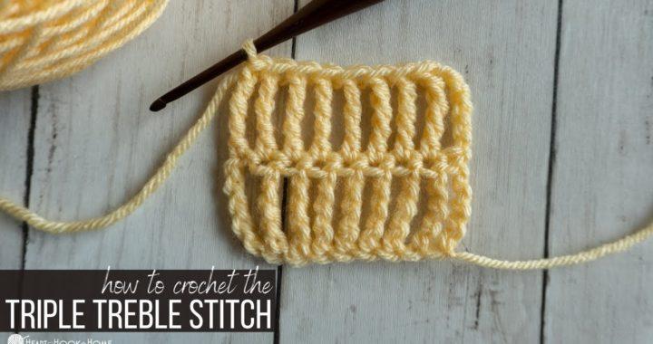 Triple Treble Stitch Crochet Tutorial
