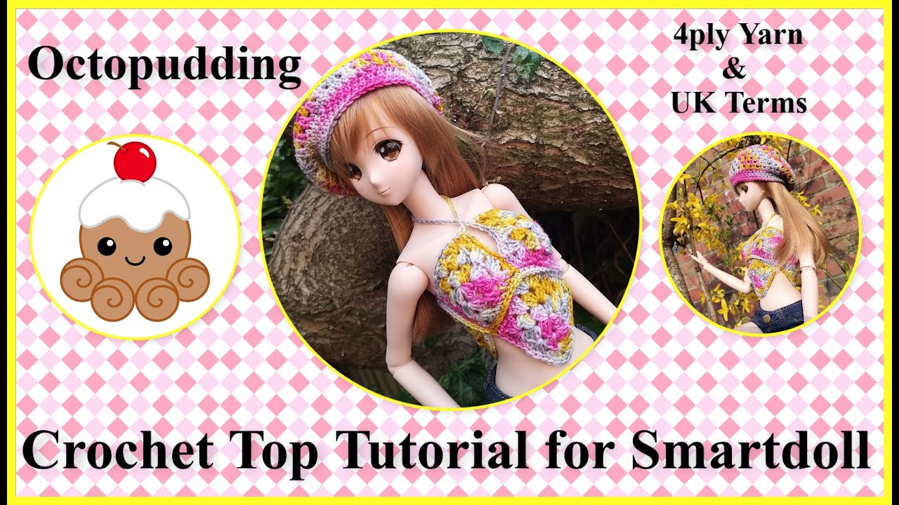 Crochet Tutorial for a top to fit Smartdoll by Danny Choo